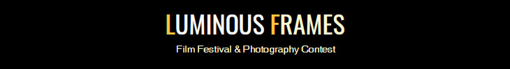 Luminous Frames Film Festival & Photography Contest