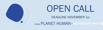 Planet Human Open Call by Rotterdam Photo