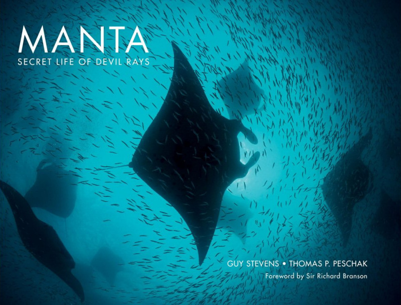 Manta: Secret Life Of Devil Rays, © Guy Stevens & Thomas P. Peschak, Underwater Photography Book of the Year Winner, Underwater Photographer of the Year