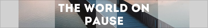 """Photo Contest """"The World on Pause"""""""